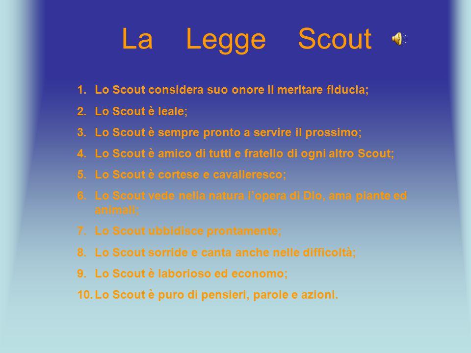 La Legge Scout Lo Scout considera suo onore il meritare fiducia;