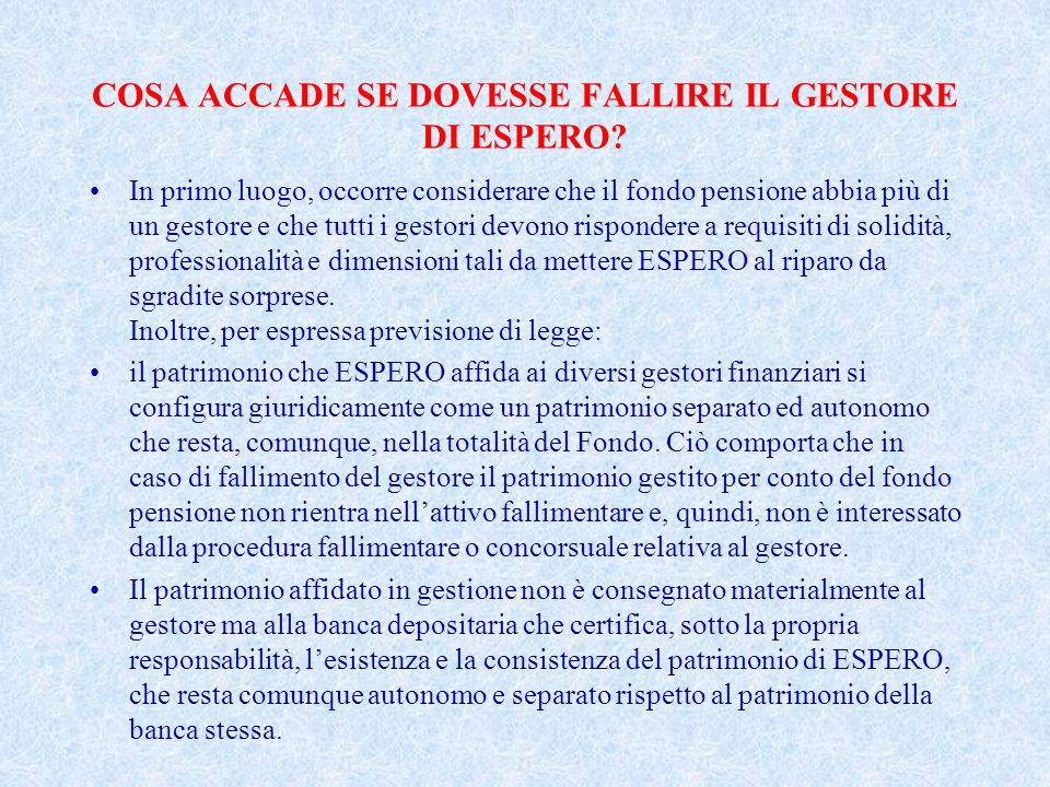COSA ACCADE SE DOVESSE FALLIRE IL GESTORE DI ESPERO