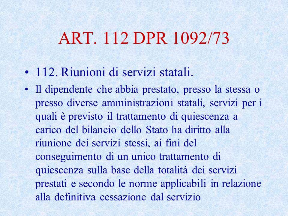 ART. 112 DPR 1092/73 112. Riunioni di servizi statali.