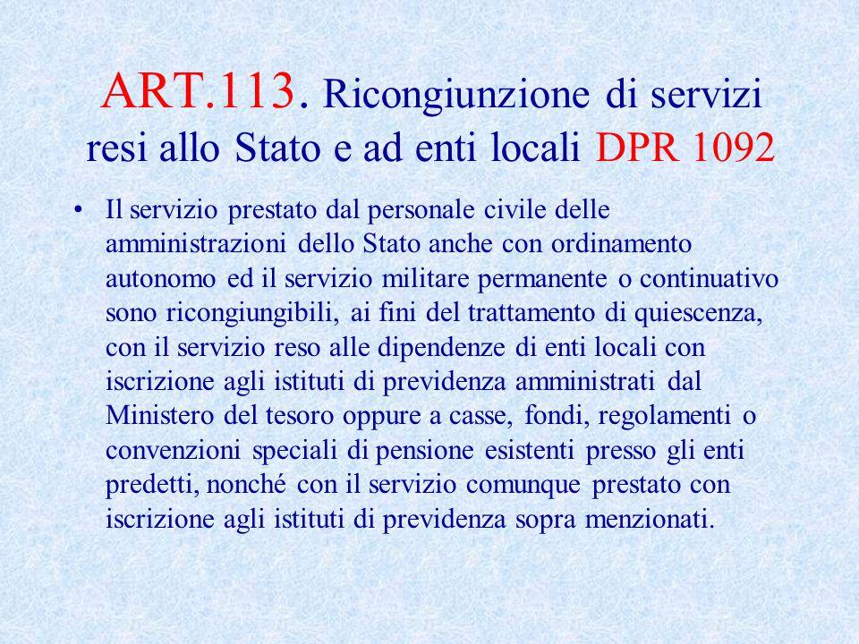 ART.113. Ricongiunzione di servizi resi allo Stato e ad enti locali DPR 1092