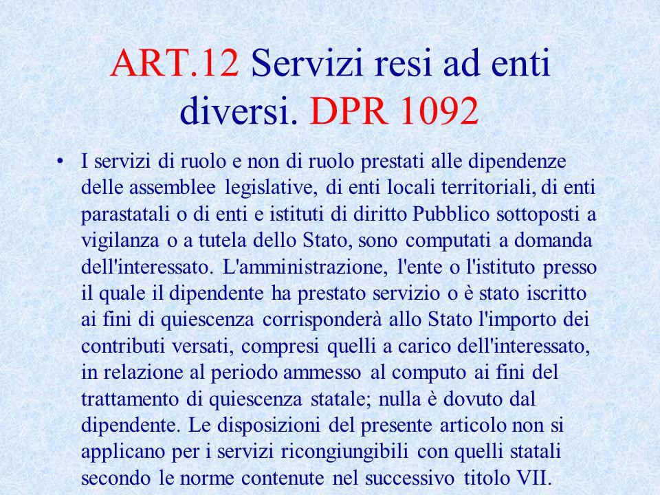 ART.12 Servizi resi ad enti diversi. DPR 1092