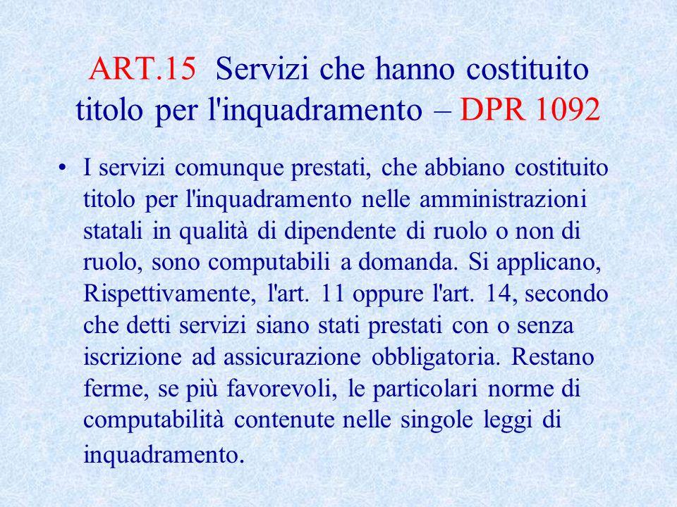 ART.15 Servizi che hanno costituito titolo per l inquadramento – DPR 1092