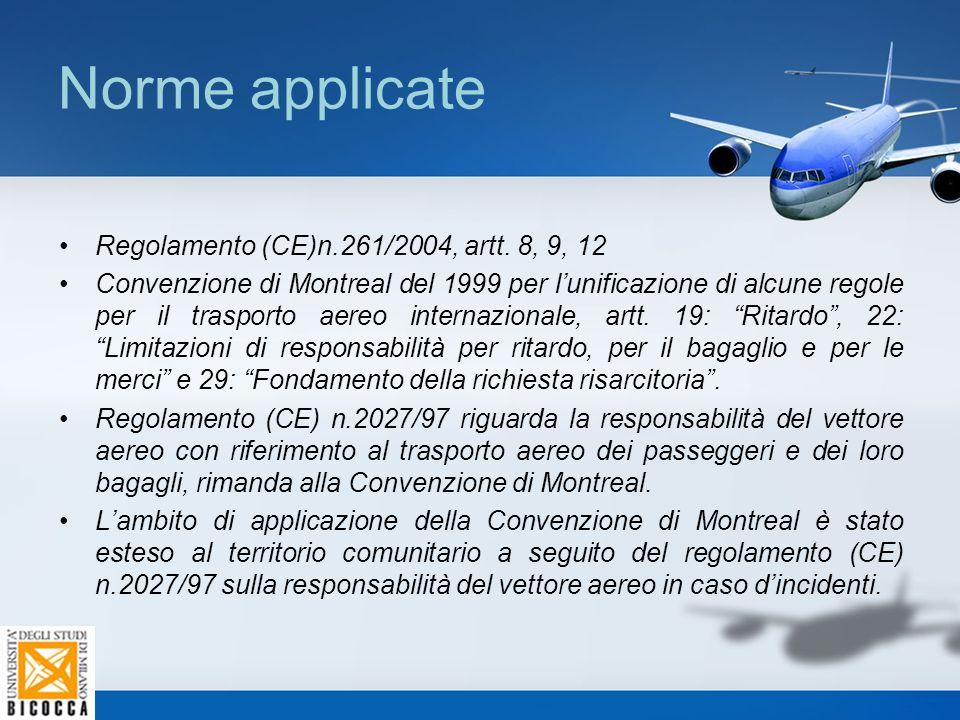 Norme applicate Regolamento (CE)n.261/2004, artt. 8, 9, 12