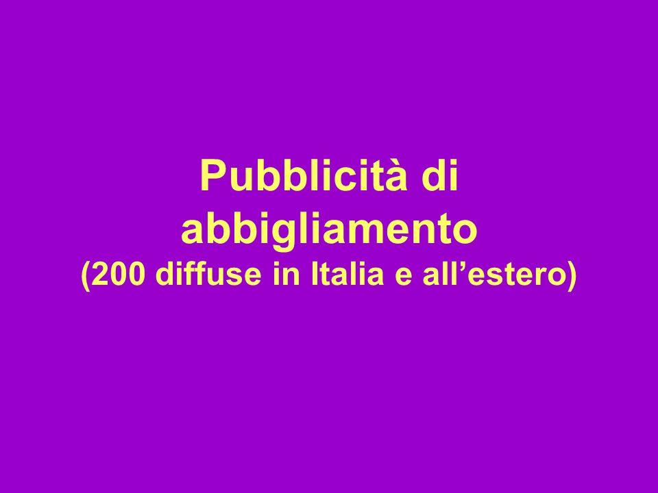 Pubblicità di abbigliamento (200 diffuse in Italia e all'estero)