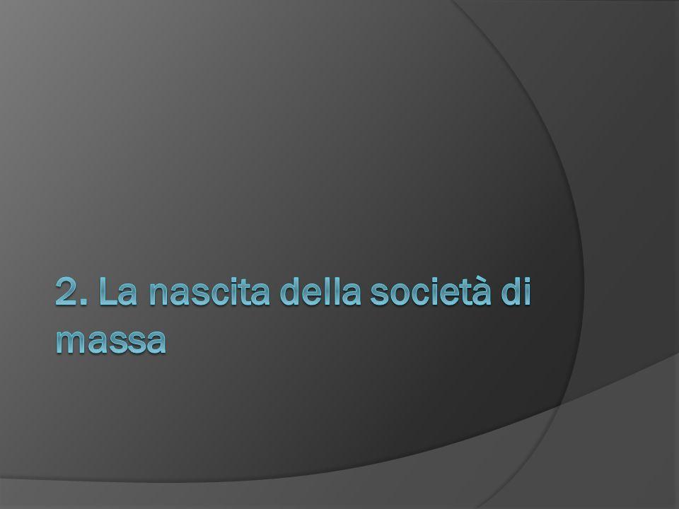 2. La nascita della società di massa