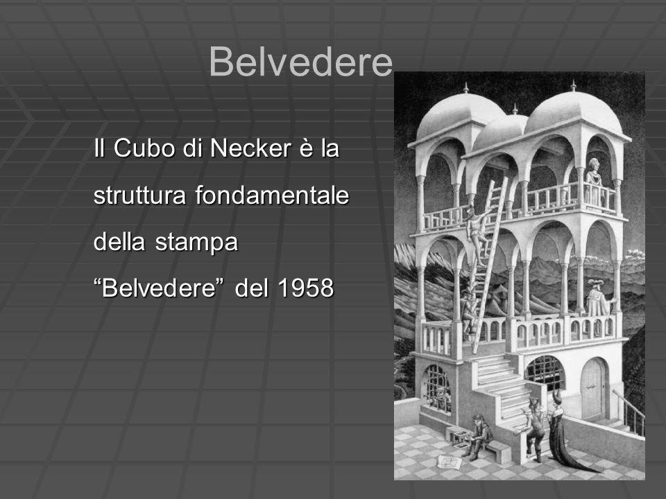 Belvedere Il Cubo di Necker è la struttura fondamentale della stampa Belvedere del 1958