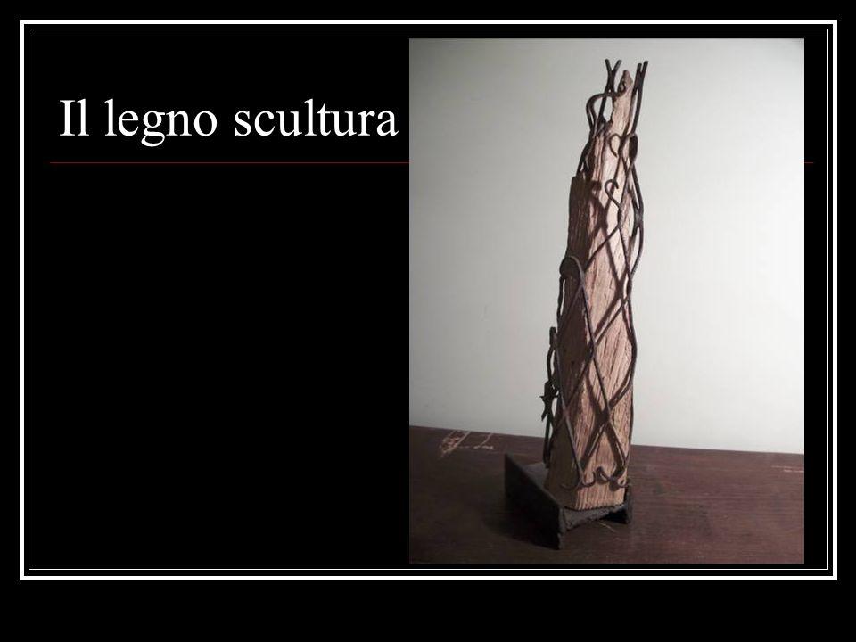 Il legno scultura