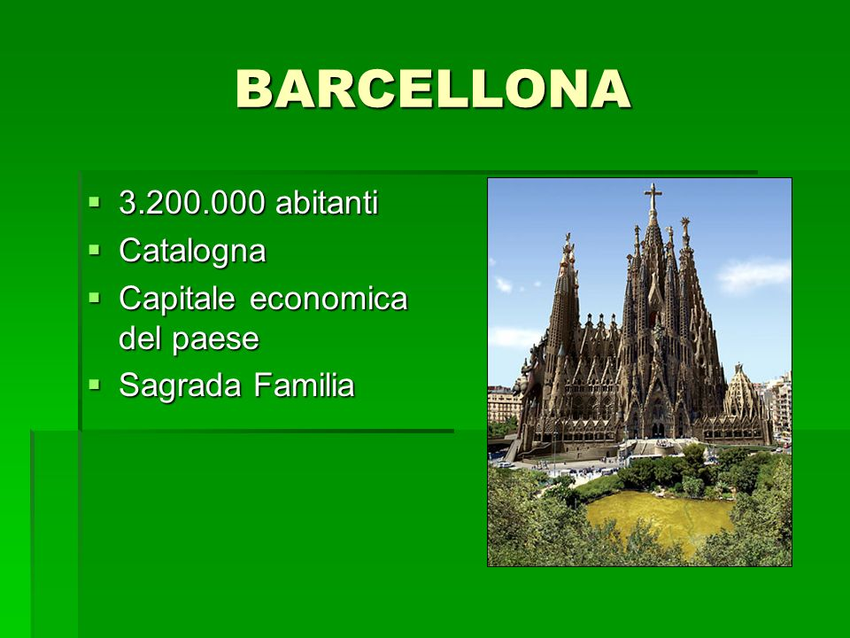 BARCELLONA 3.200.000 abitanti Catalogna Capitale economica del paese