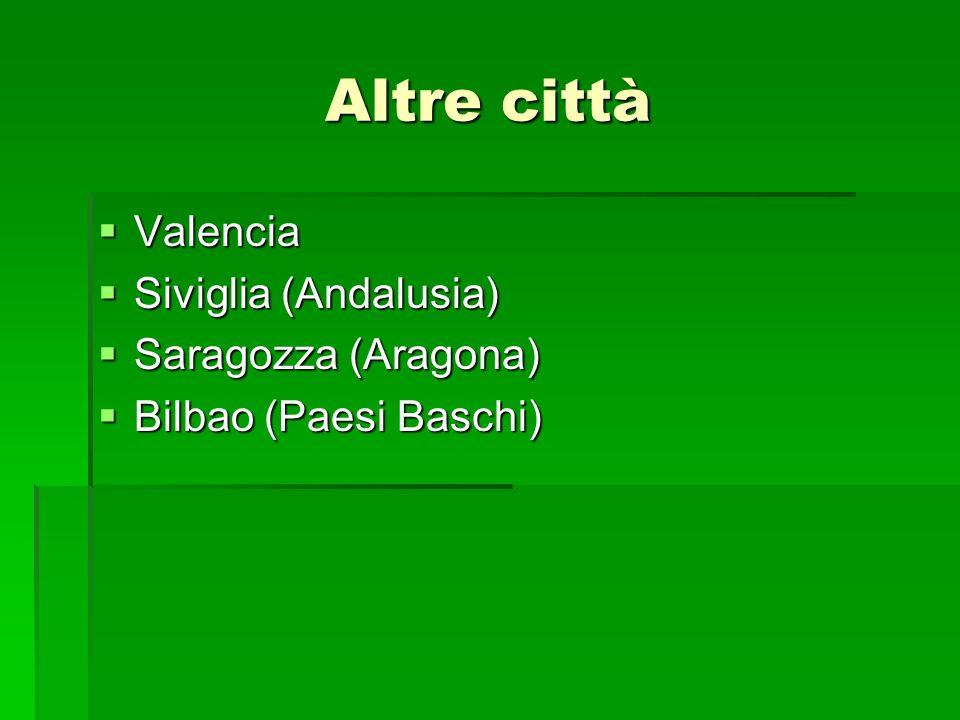 Altre città Valencia Siviglia (Andalusia) Saragozza (Aragona)