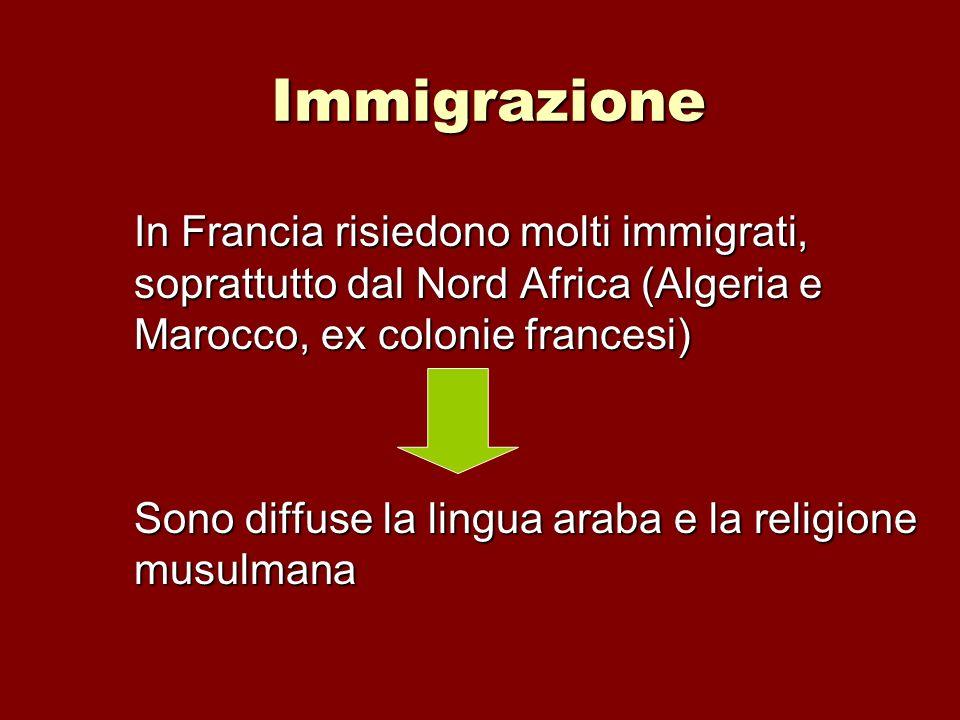 Immigrazione In Francia risiedono molti immigrati, soprattutto dal Nord Africa (Algeria e Marocco, ex colonie francesi)