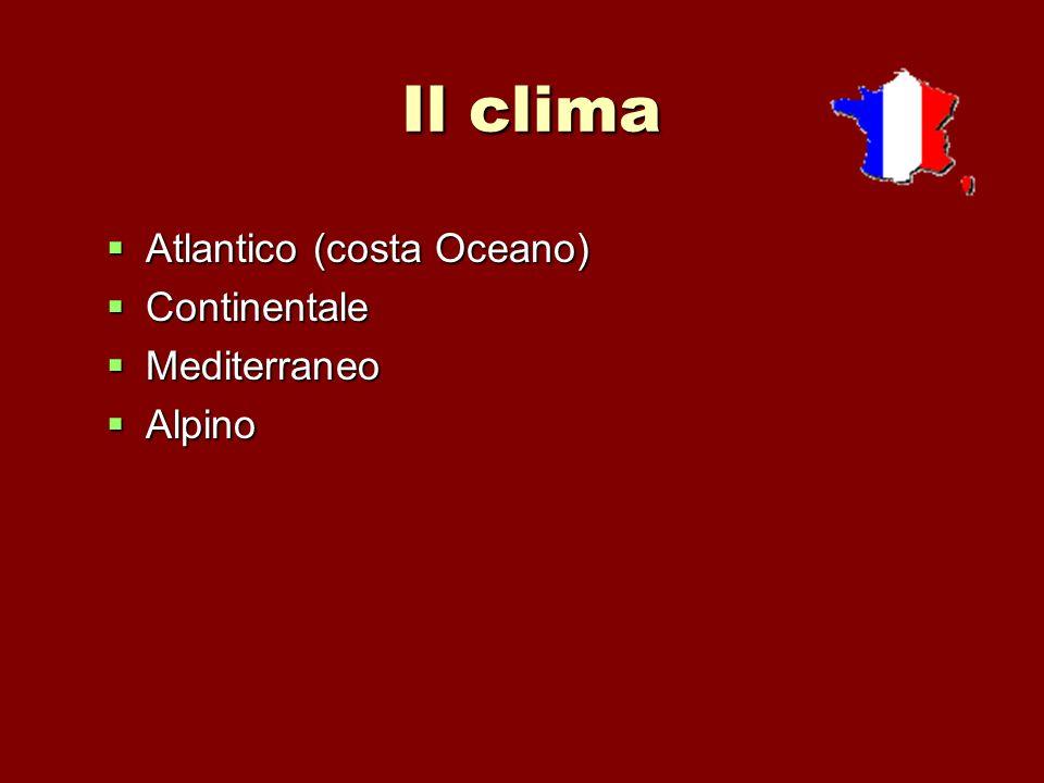 Il clima Atlantico (costa Oceano) Continentale Mediterraneo Alpino