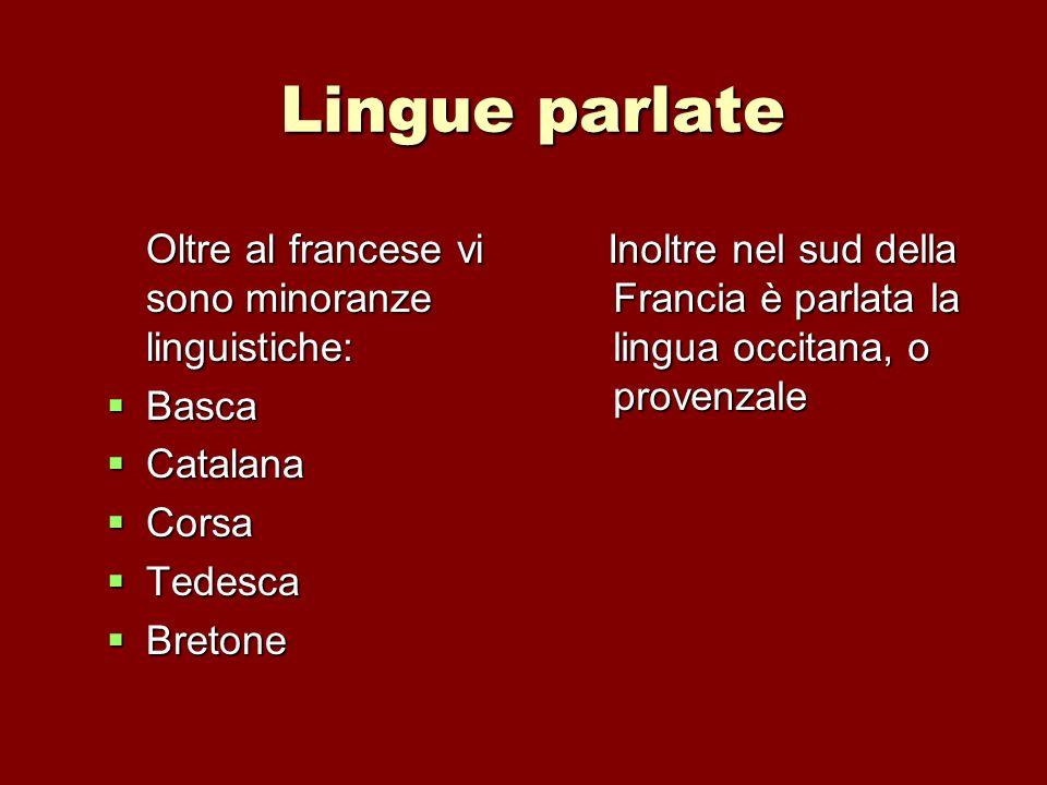Lingue parlate Oltre al francese vi sono minoranze linguistiche: Basca