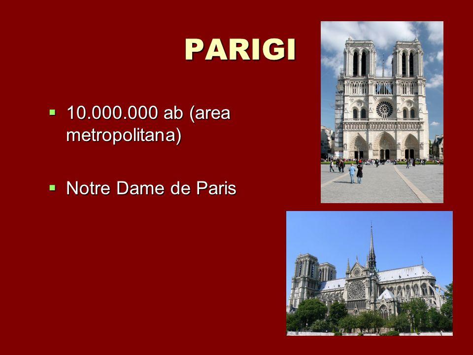 PARIGI 10.000.000 ab (area metropolitana) Notre Dame de Paris