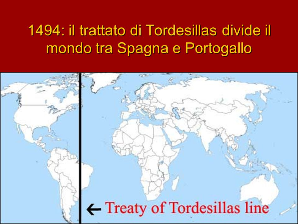 1494: il trattato di Tordesillas divide il mondo tra Spagna e Portogallo