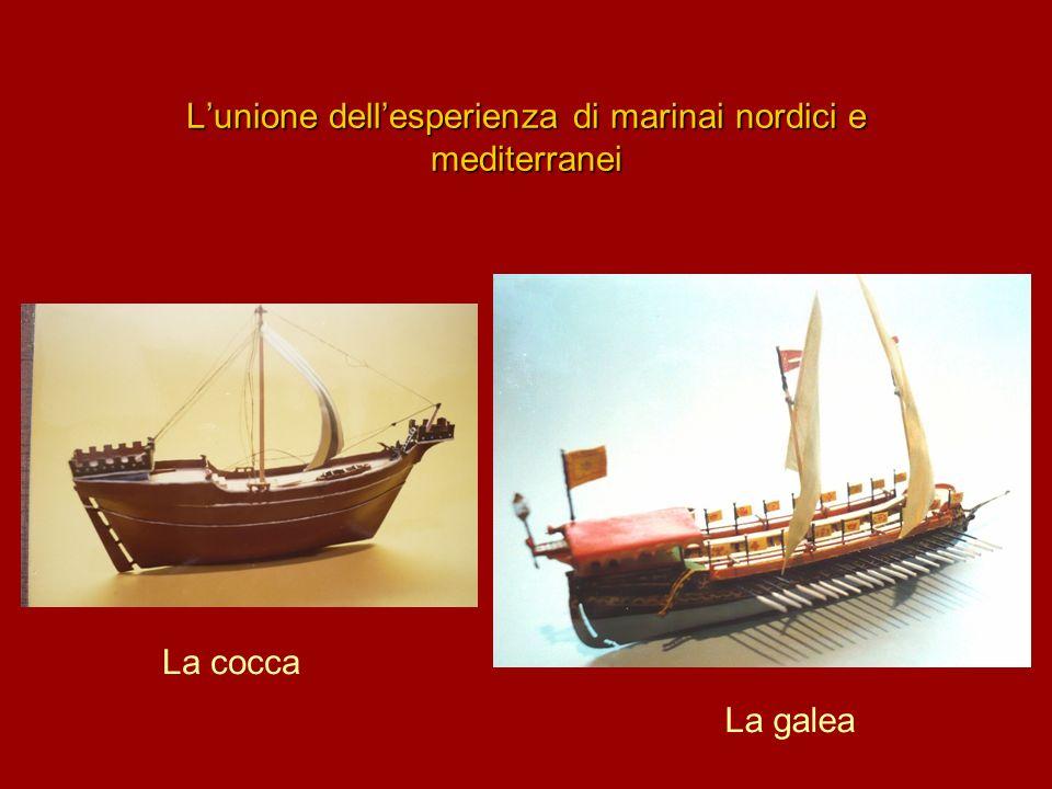 L'unione dell'esperienza di marinai nordici e mediterranei