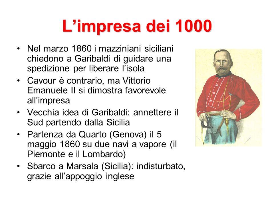 L'impresa dei 1000Nel marzo 1860 i mazziniani siciliani chiedono a Garibaldi di guidare una spedizione per liberare l'isola.