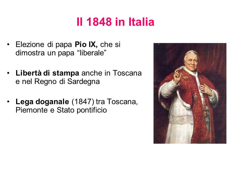 Il 1848 in Italia Elezione di papa Pio IX, che si dimostra un papa liberale Libertà di stampa anche in Toscana e nel Regno di Sardegna.