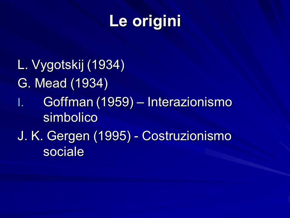 Le origini L. Vygotskij (1934) G. Mead (1934)