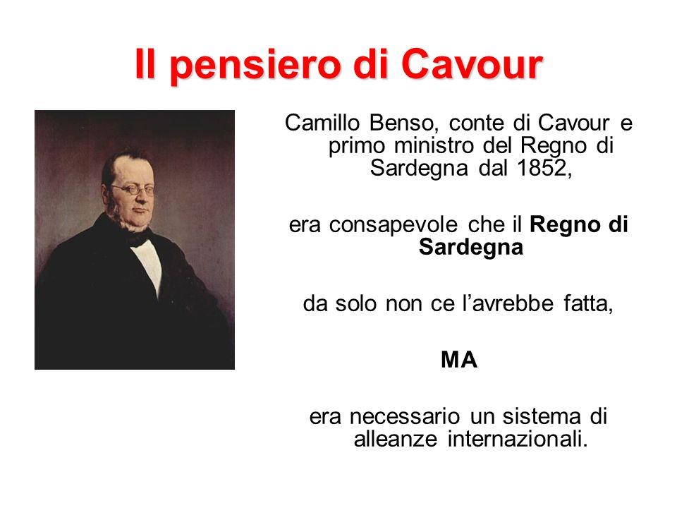 Il pensiero di Cavour Camillo Benso, conte di Cavour e primo ministro del Regno di Sardegna dal 1852,