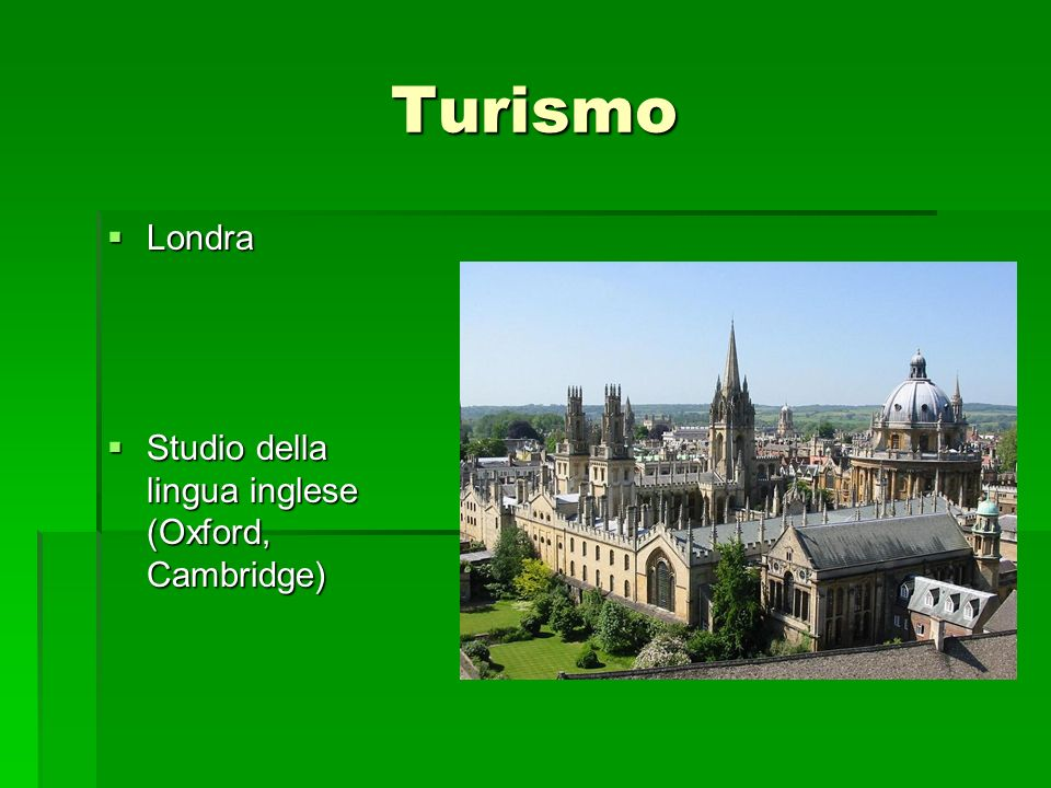 Turismo Londra Studio della lingua inglese (Oxford, Cambridge)