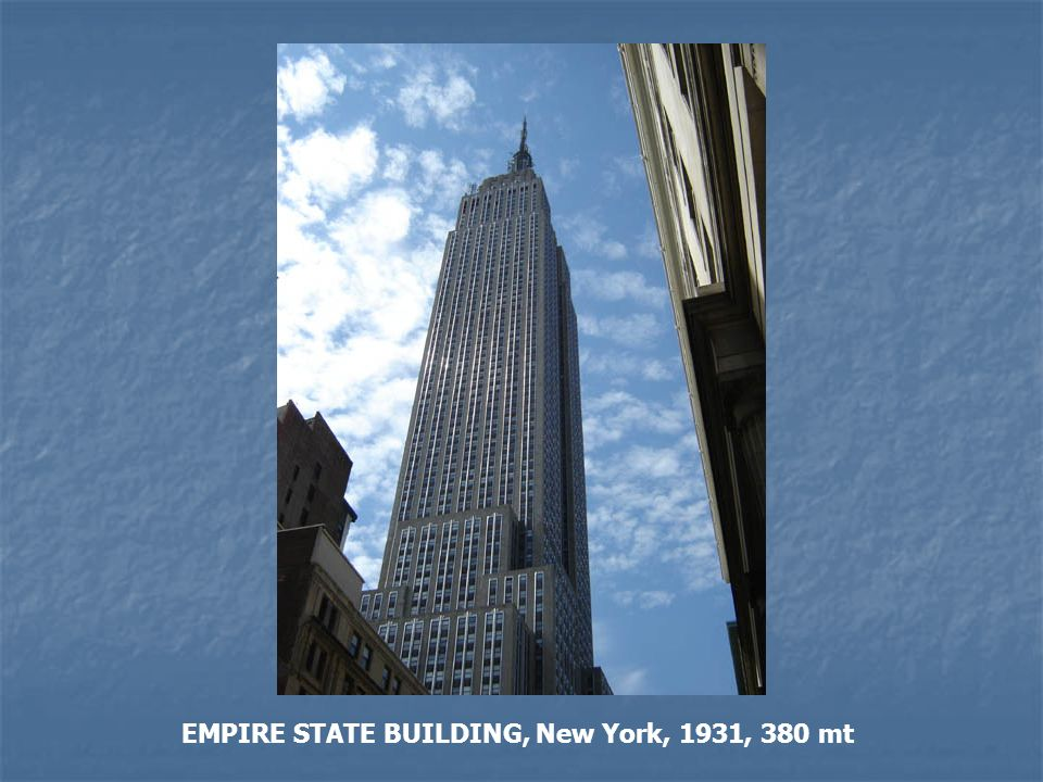 EMPIRE STATE BUILDING, New York, 1931, 380 mt