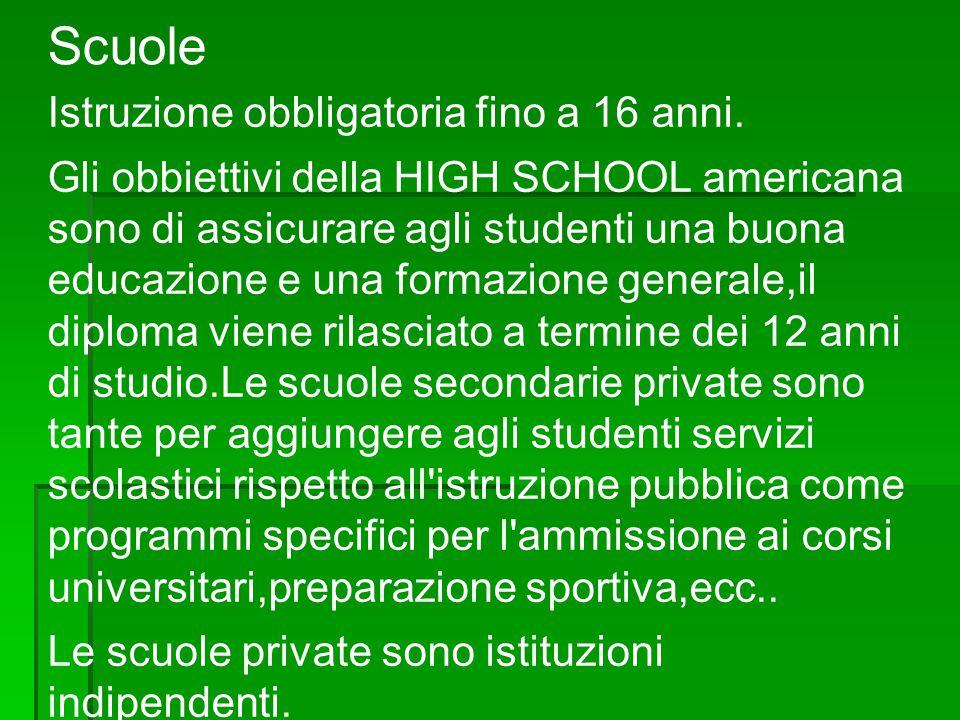 Scuole Istruzione obbligatoria fino a 16 anni.
