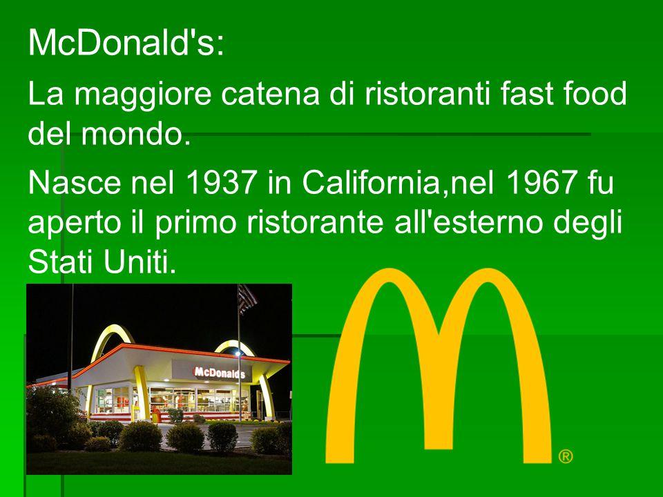McDonald s: La maggiore catena di ristoranti fast food del mondo.
