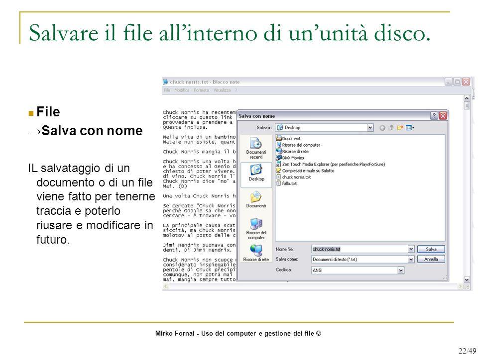 Salvare il file all'interno di un'unità disco.