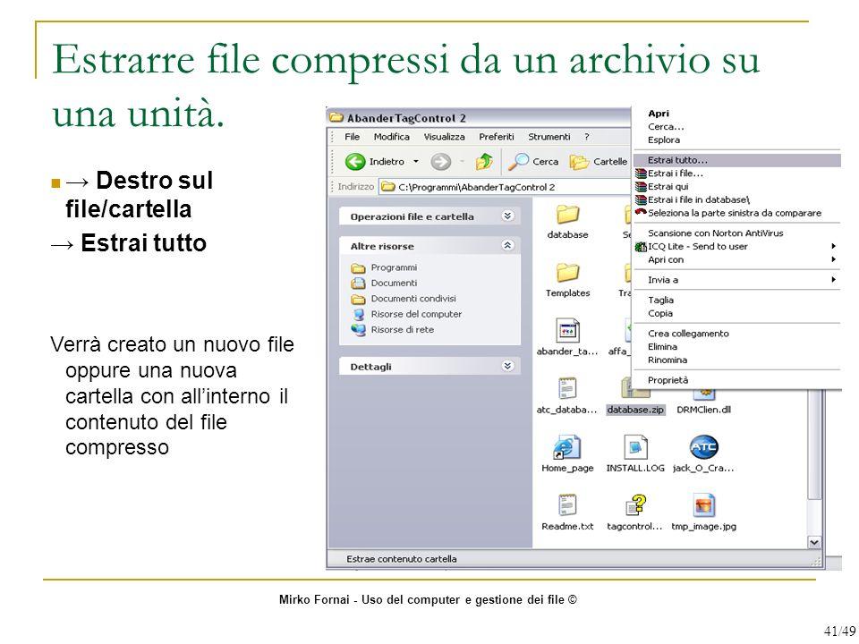 Estrarre file compressi da un archivio su una unità.