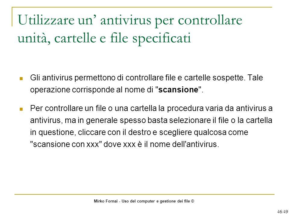 Utilizzare un' antivirus per controllare unità, cartelle e file specificati