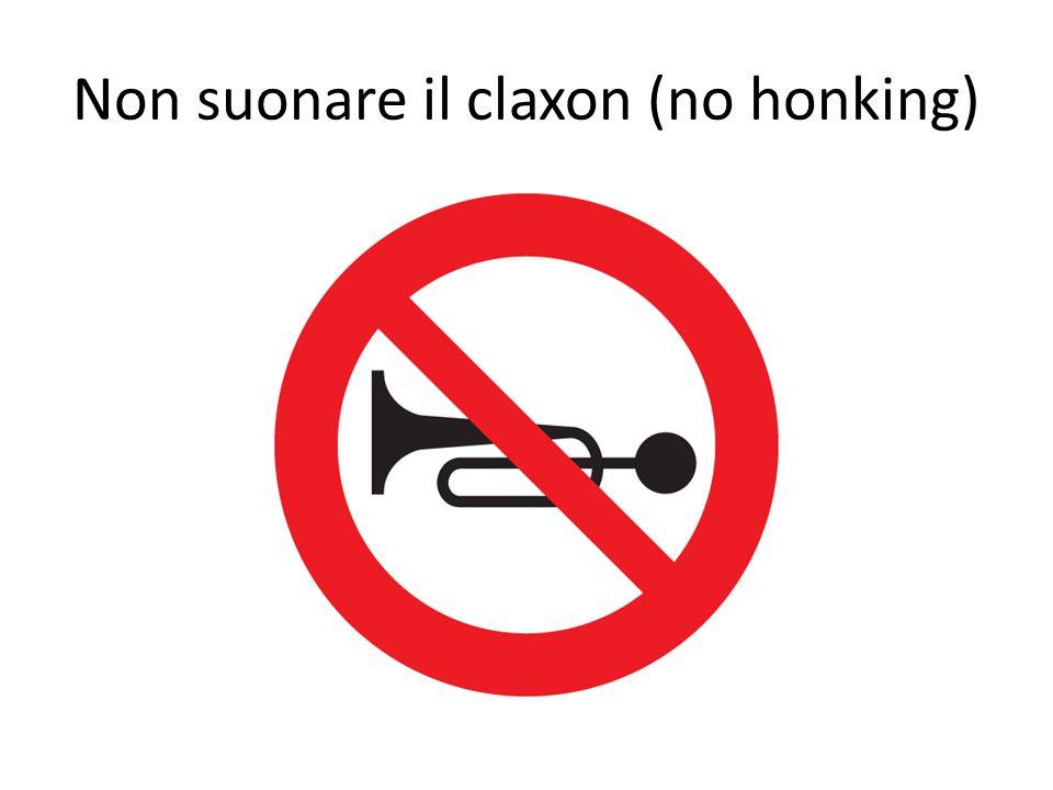 Non suonare il claxon (no honking)