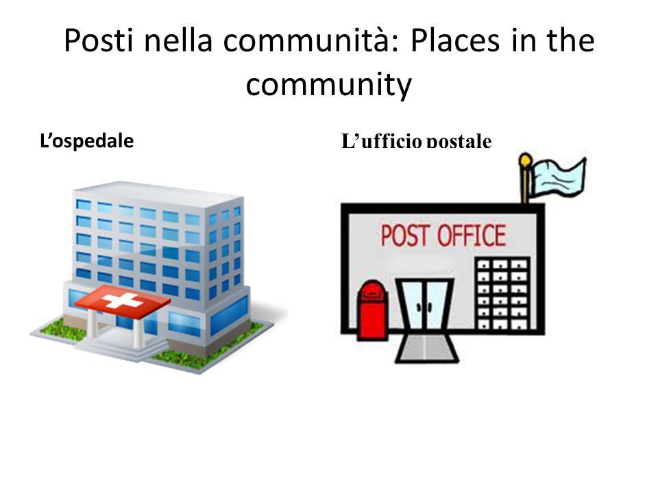 Posti nella communità: Places in the community