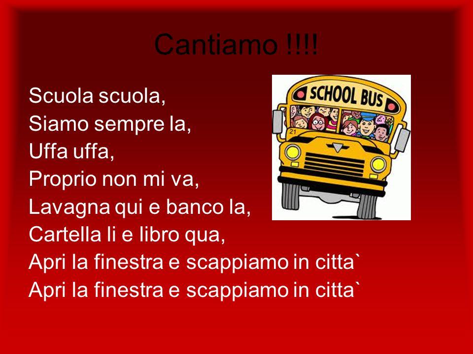 Cantiamo !!!! Scuola scuola, Siamo sempre la, Uffa uffa,