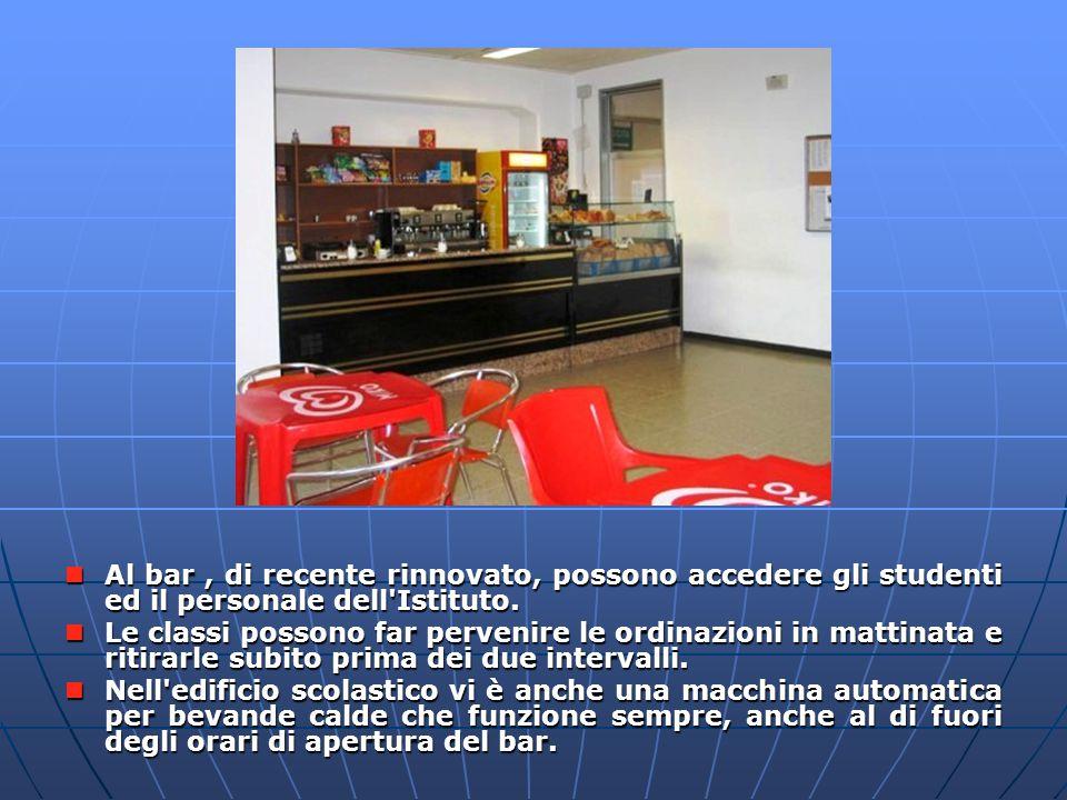 Il bar Al bar , di recente rinnovato, possono accedere gli studenti ed il personale dell Istituto.