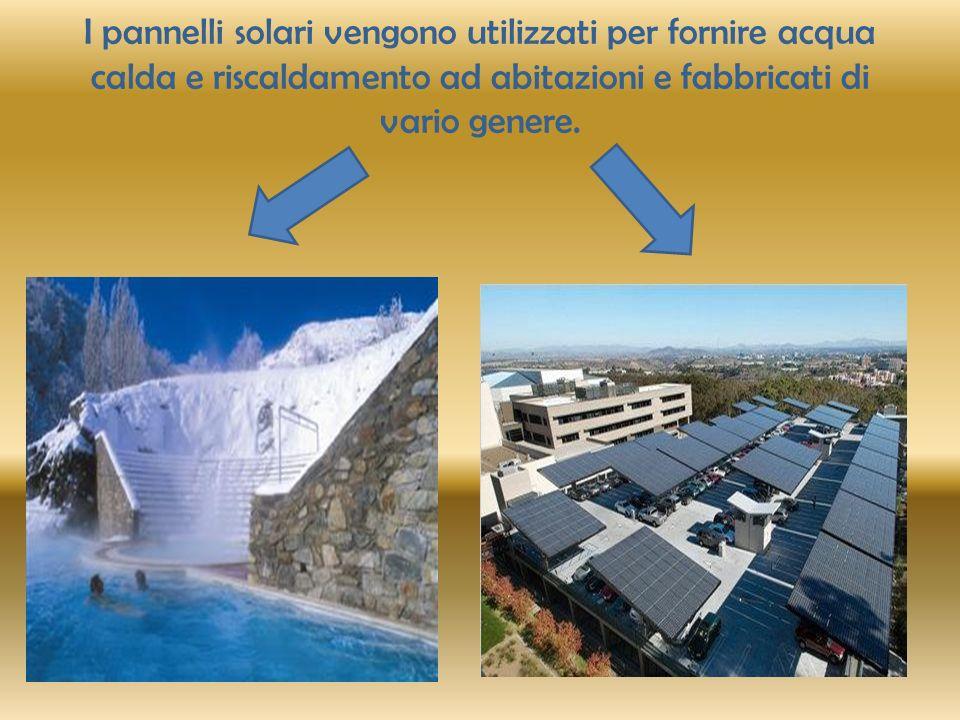 I pannelli solari vengono utilizzati per fornire acqua calda e riscaldamento ad abitazioni e fabbricati di vario genere.