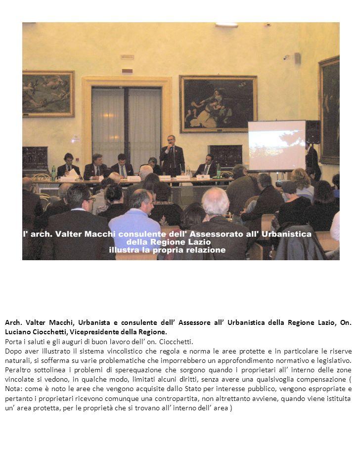 Arch. Valter Macchi, Urbanista e consulente dell' Assessore all' Urbanistica della Regione Lazio, On. Luciano Ciocchetti, Vicepresidente della Regione.