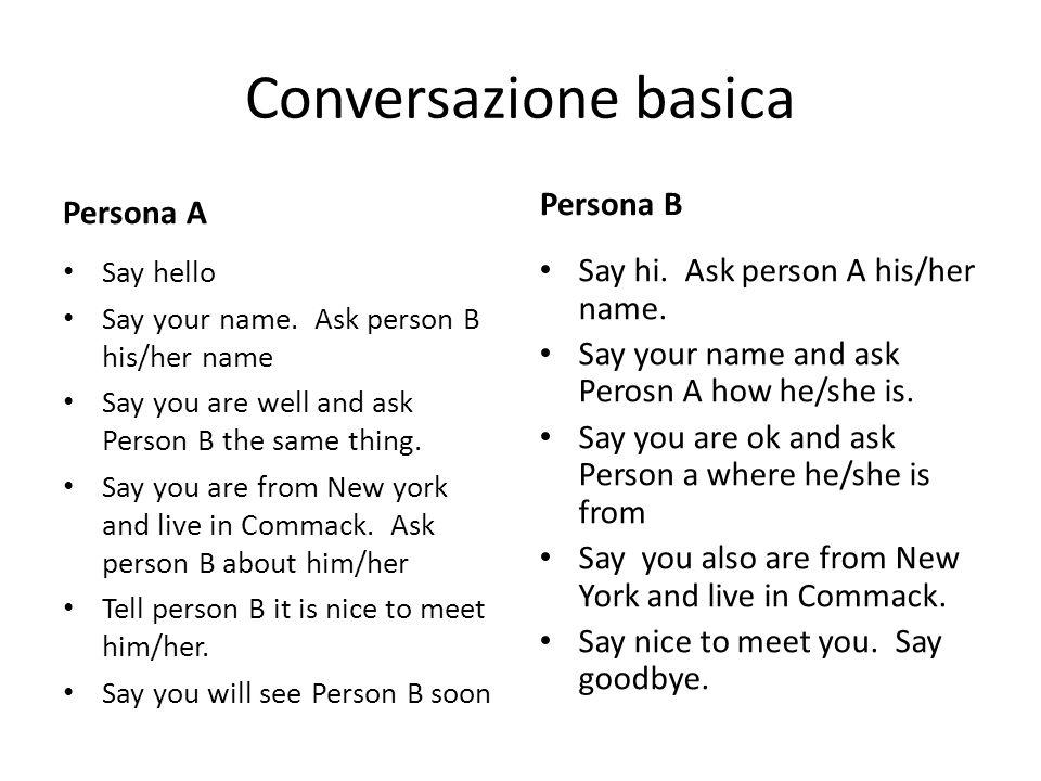 Conversazione basica Persona B Persona A