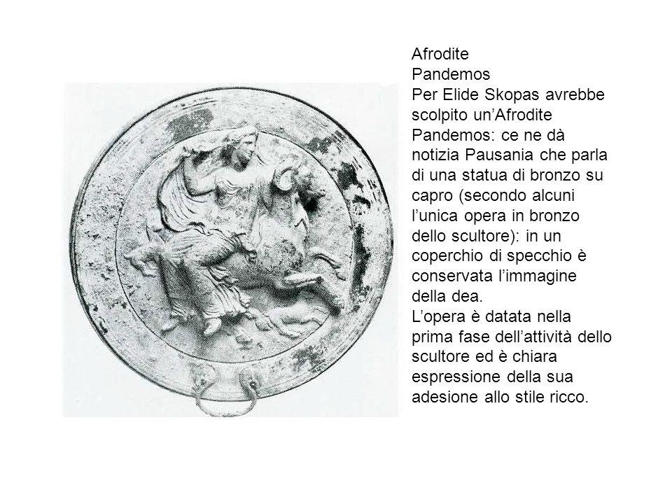 Afrodite Pandemos. Per Elide Skopas avrebbe. scolpito un'Afrodite. Pandemos: ce ne dà. notizia Pausania che parla.