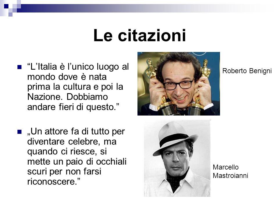 Le citazioni L'Italia è l'unico luogo al mondo dove è nata prima la cultura e poi la Nazione. Dobbiamo andare fieri di questo.