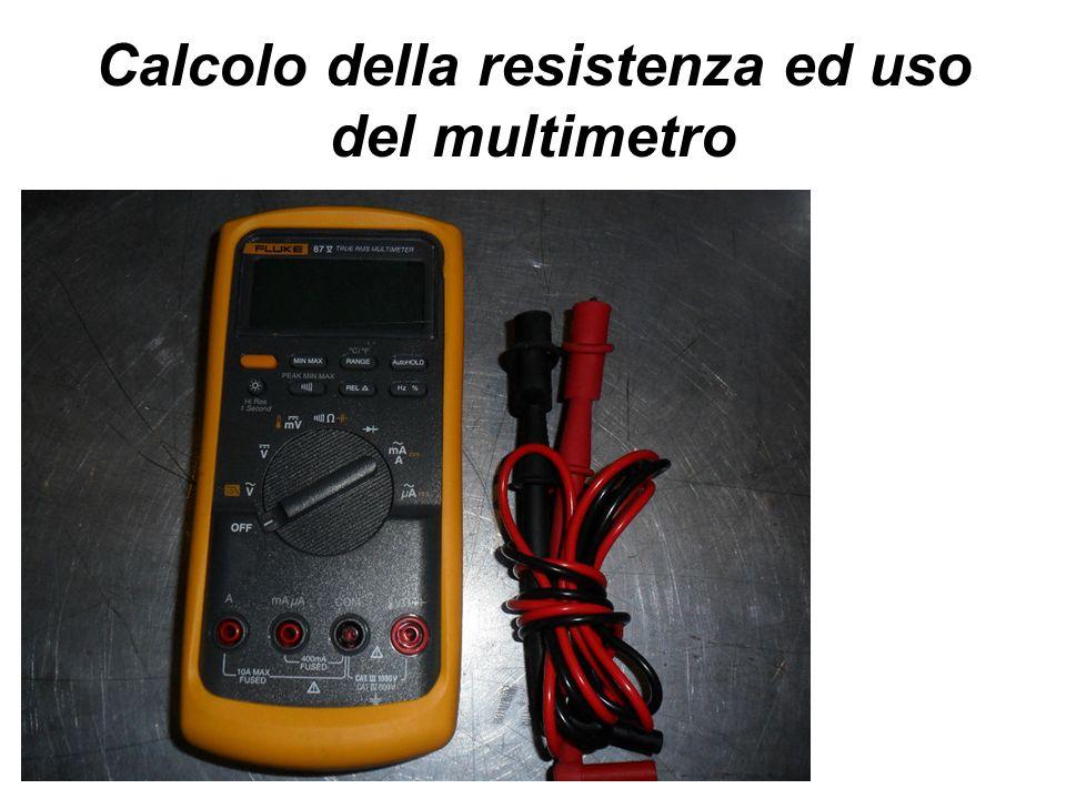 Calcolo della resistenza ed uso del multimetro