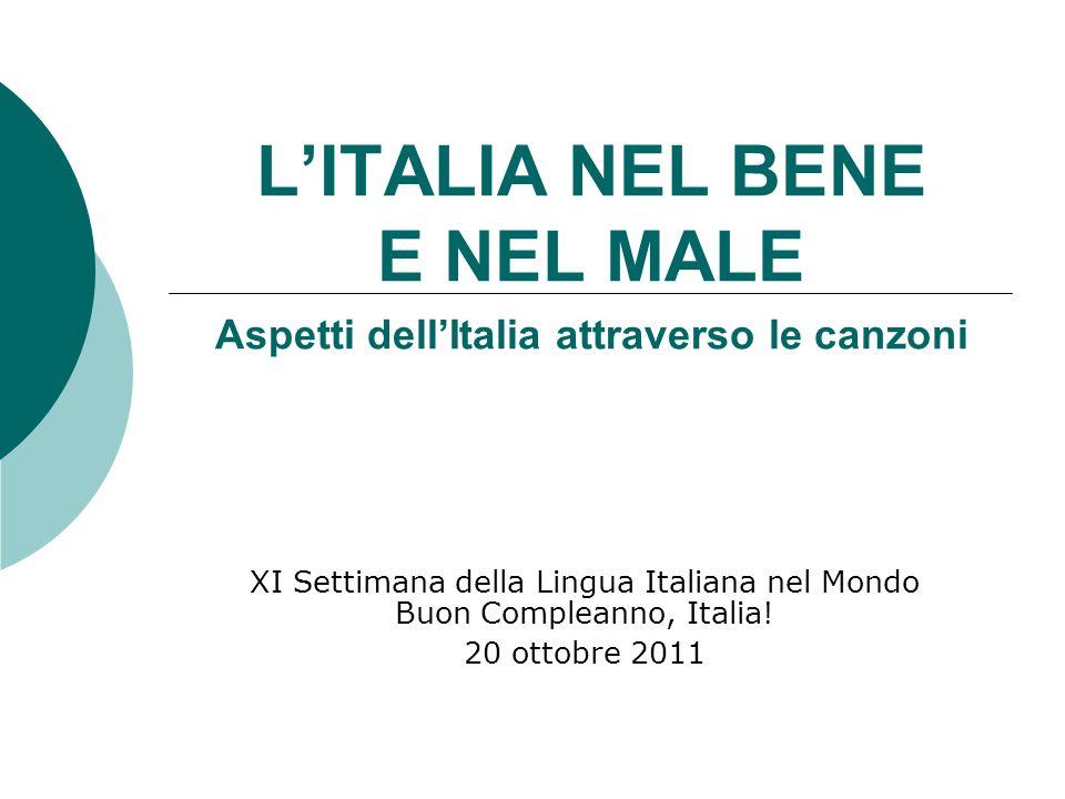 L'ITALIA NEL BENE E NEL MALE Aspetti dell'Italia attraverso le canzoni