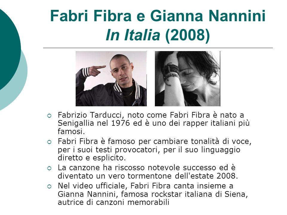 Fabri Fibra e Gianna Nannini In Italia (2008)