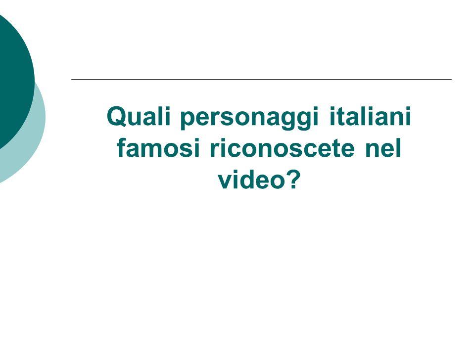 Quali personaggi italiani famosi riconoscete nel video