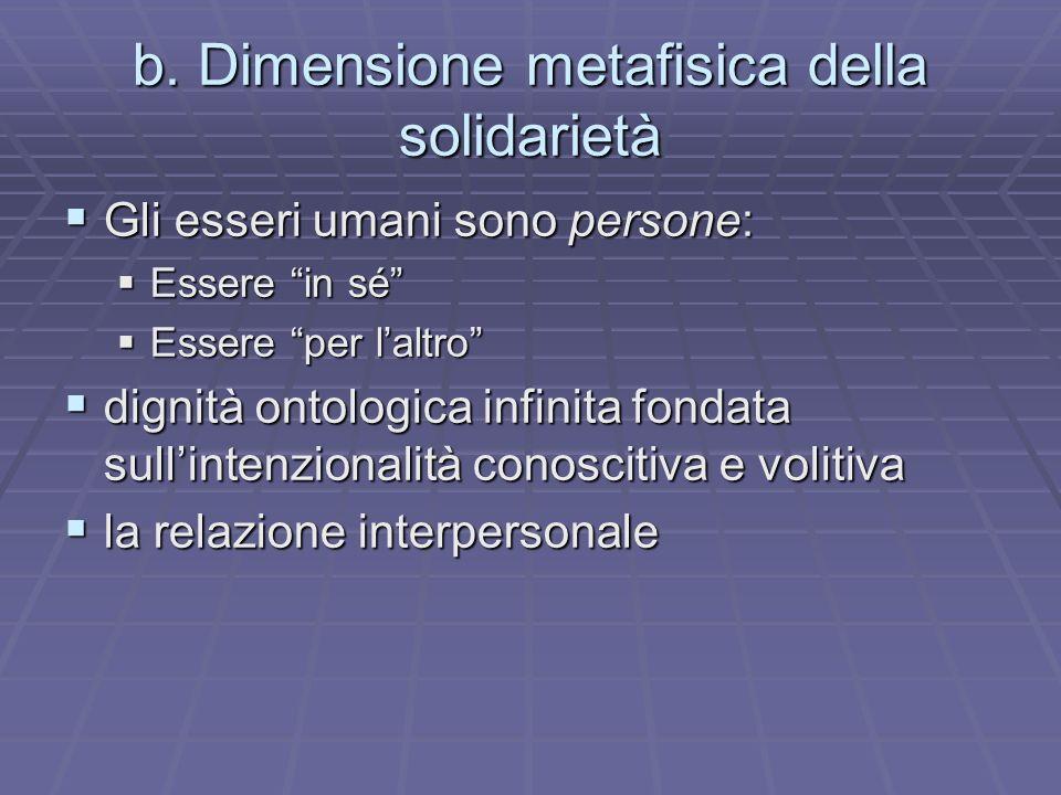 b. Dimensione metafisica della solidarietà