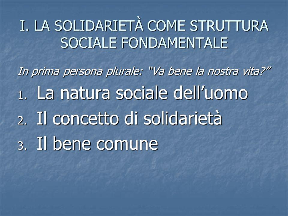 I. LA SOLIDARIETÀ COME STRUTTURA SOCIALE FONDAMENTALE