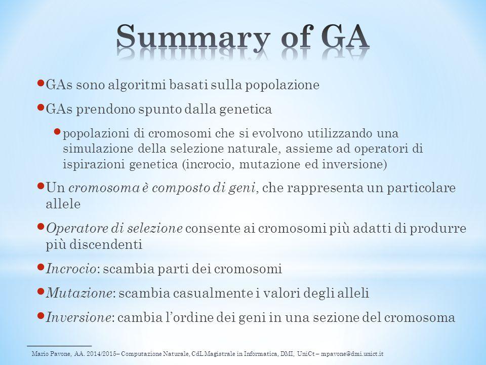 Summary of GA GAs sono algoritmi basati sulla popolazione