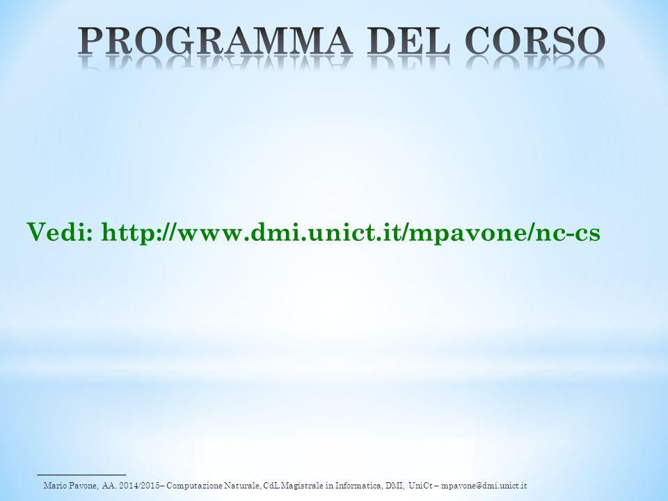 PROGRAMMA DEL CORSO Vedi: http://www.dmi.unict.it/mpavone/nc-cs