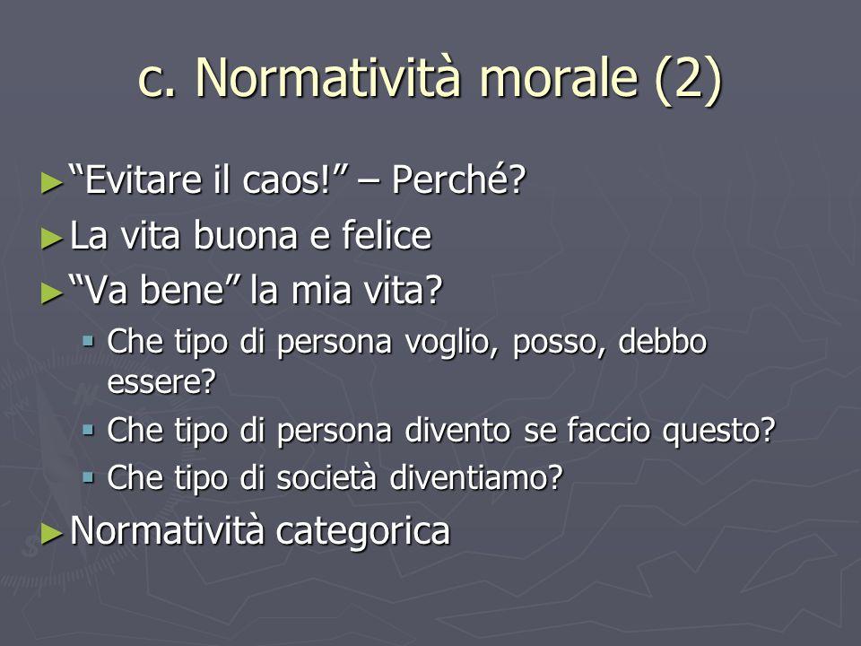 c. Normatività morale (2)