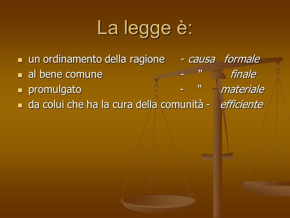 La legge è: un ordinamento della ragione - causa formale