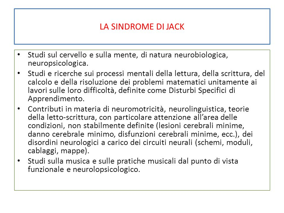 LA SINDROME DI JACK Studi sul cervello e sulla mente, di natura neurobiologica, neuropsicologica.
